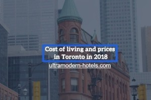 Cost of living and prices in Toronto in 2018