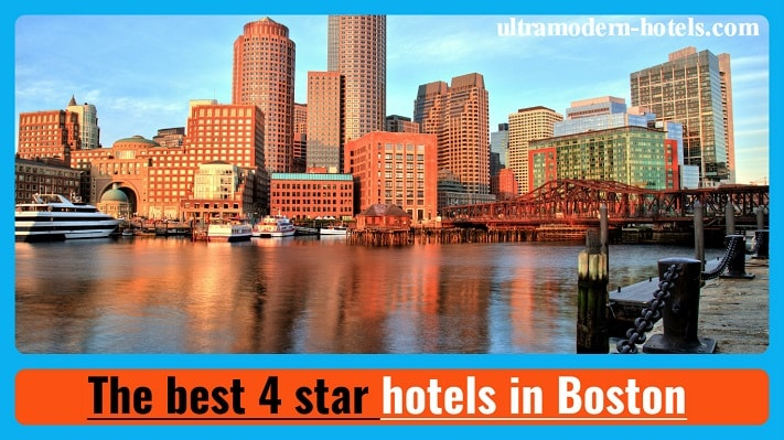 The Best Hotels 4 Star In Boston
